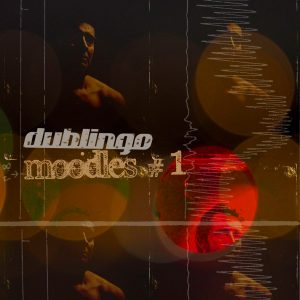 dublingo Moodles#1 EP released on Bandcamp in 2015
